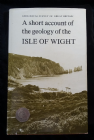 A SHORT ACCOUNT OF THE GEOLOGY OF THE ISLE OF WIGHT